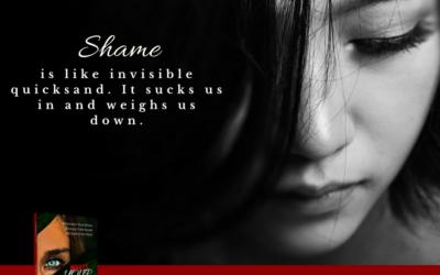 Shame is Like Quicksand