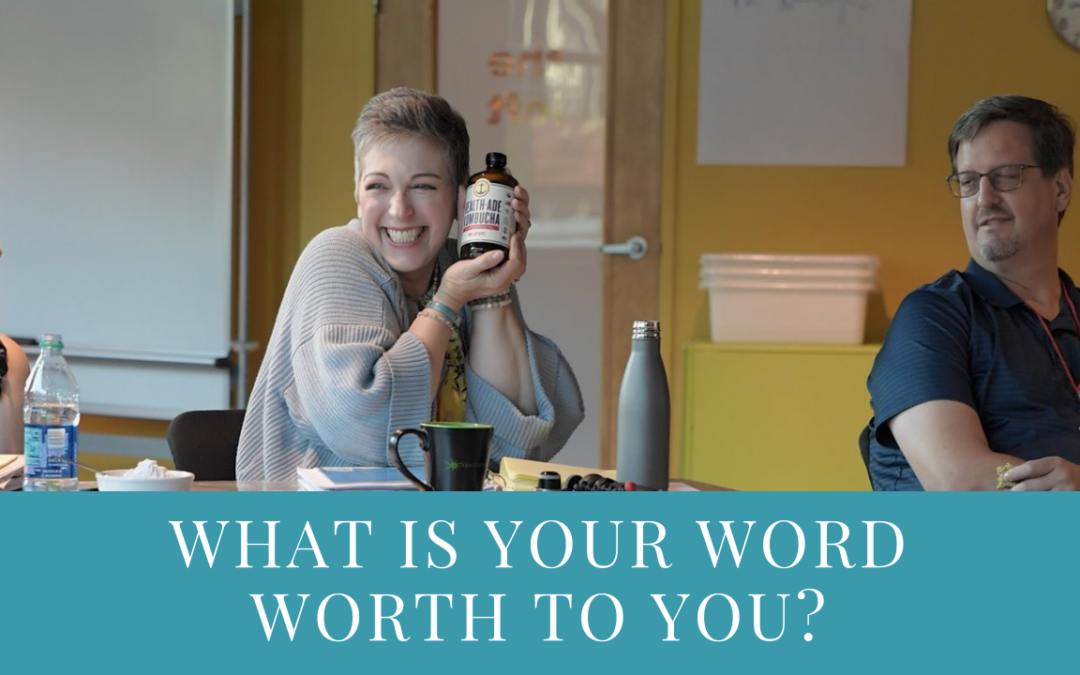 What is your word worth to you?